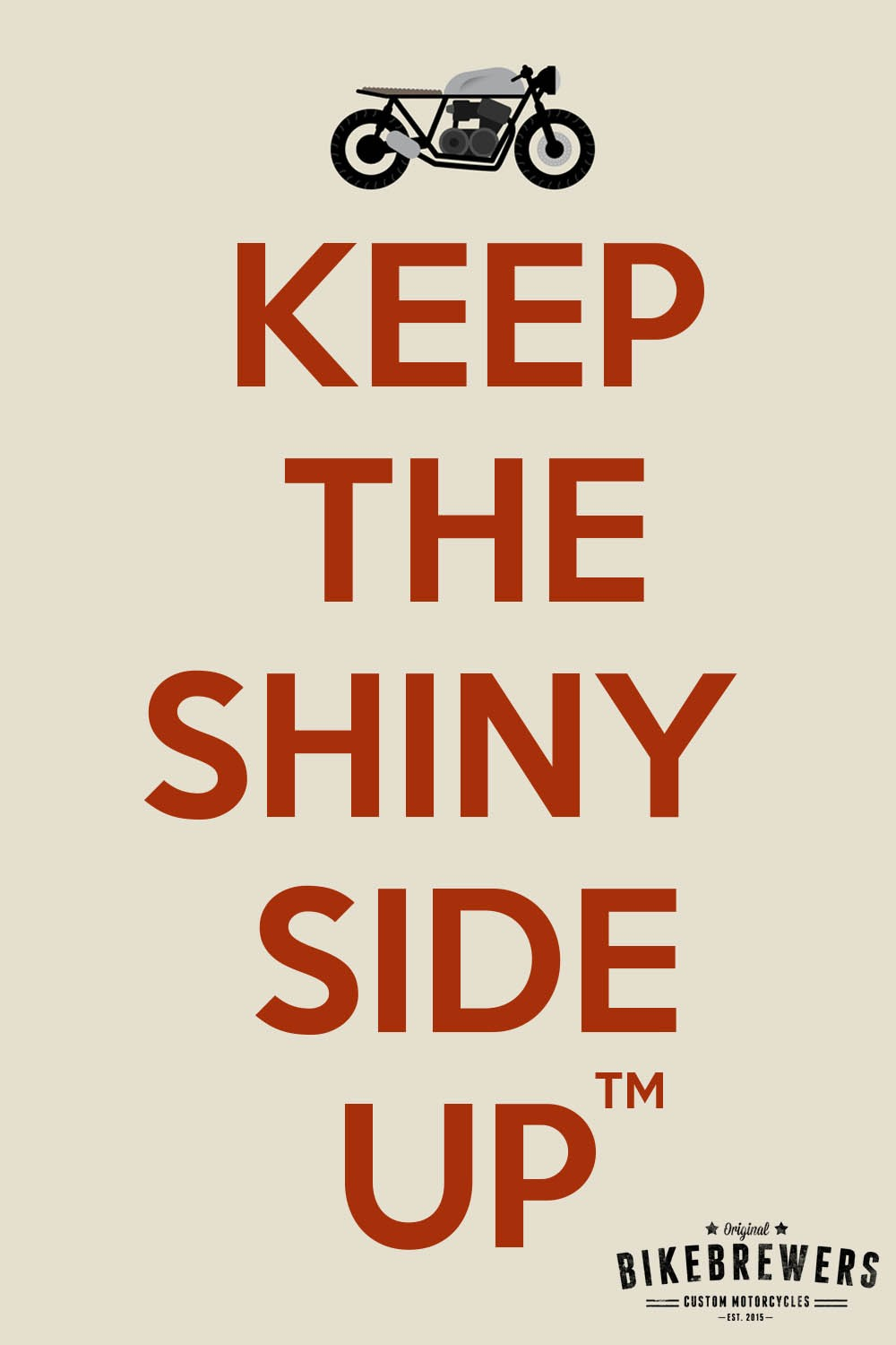 keep the shiny side up