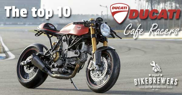 Top 10 Ducati Cafe Racers Bikebrewerscom