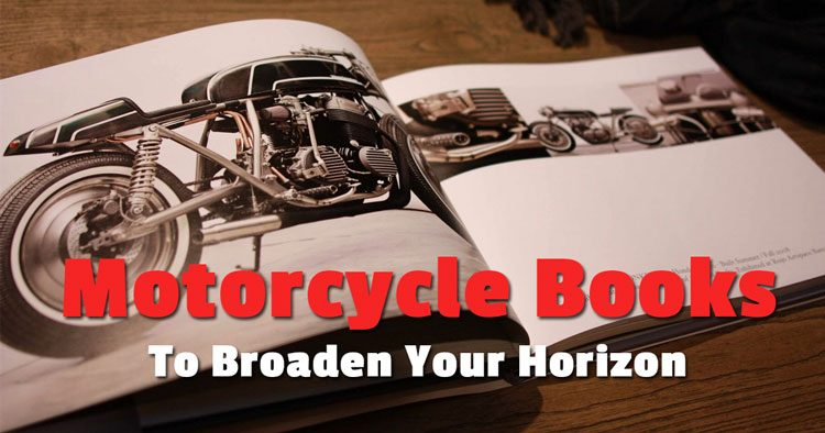 9 Motorcycle Books To Broaden Your Horizon