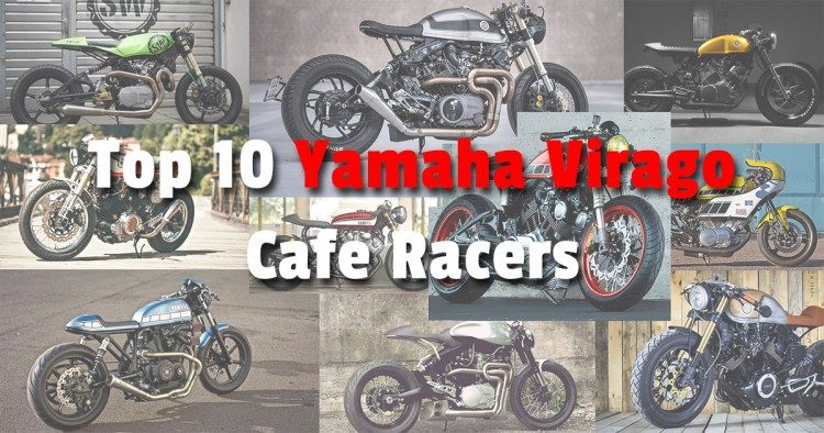 Top 10 Yamaha Virago Cafe Racer