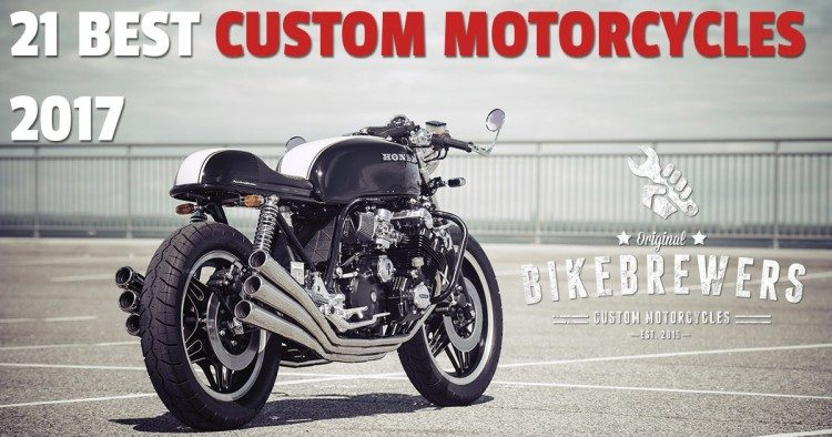 21 Best Custom Motorcycles 2017